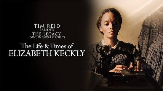 tim-reids-legacy-documentary-series-life-times-elizabeth-keckley