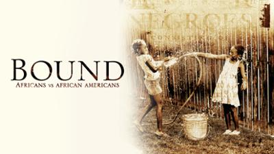 Bound: Africans vs. African Americans - Celebrating Black History Month category image