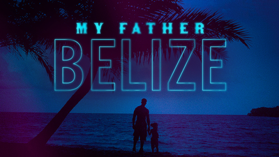 My Father Belize - Short Films category image