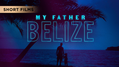 My Father Belize - Short Films category image