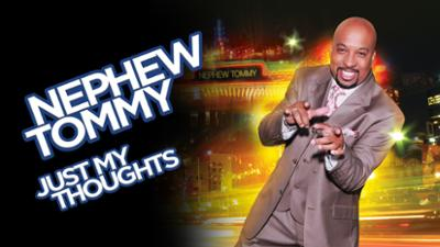 Nephew Tommy: Just My Thoughts - Comedy category image