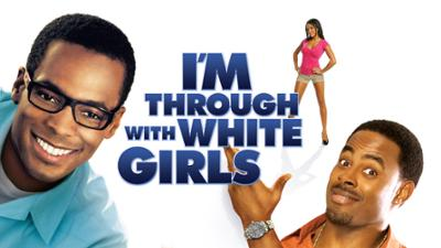 I'm Through with White Girls - Comedy category image