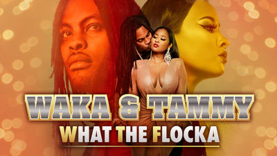 Waka & Tammy: What the Flocka - Popular category image